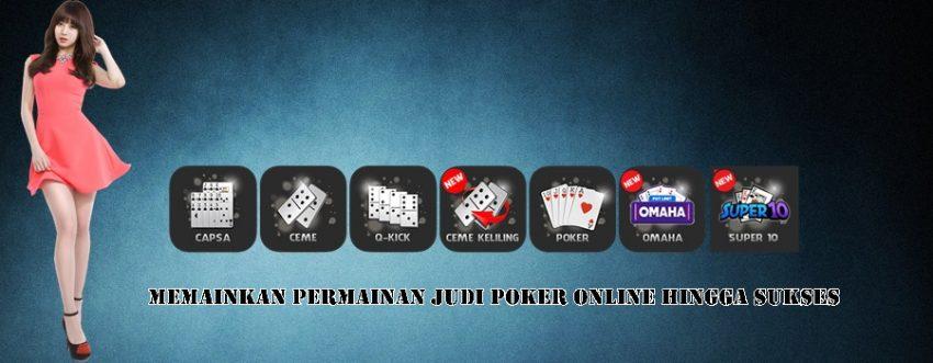 Memainkan Permainan Judi Poker Online Hingga Sukses
